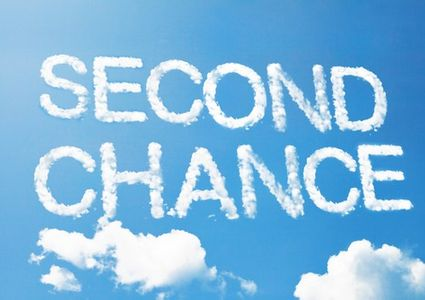 You Will Always Get the Second Chance in Life